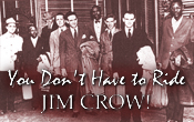 Click for info on documentary 'You Don't Have to Ride Jim Crow'